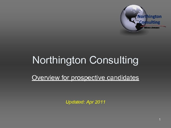 Northington Consulting Overview for prospective candidates Updated: Apr 2011 1