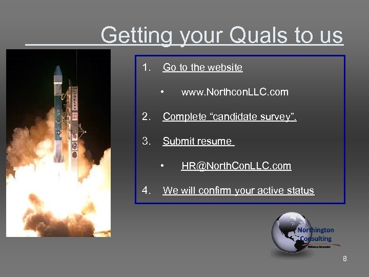 Getting your Quals to us 1. Go to the website • www. Northcon.