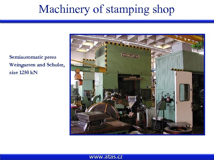 Machinery of stamping shop Semiautomatic press Weingarten and Schuler, size 1250 k. N www.