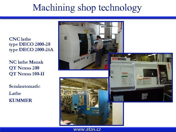 Machining shop technology CNC lathe type DECO 2000 -20 type DECO 2000 -26 A