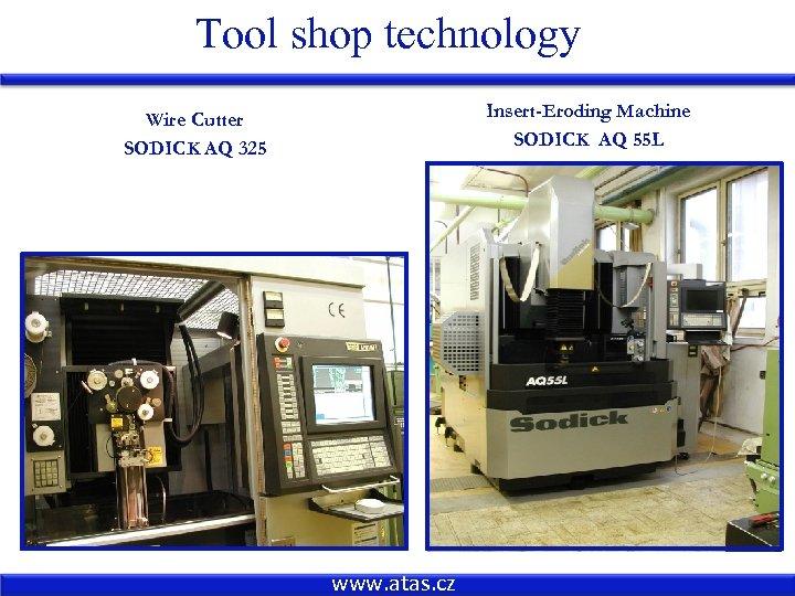 Tool shop technology Insert-Eroding Machine SODICK AQ 55 L Wire Cutter SODICK AQ 325