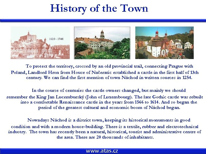 History of the Town To protect the territory, crossed by an old provincial trail,