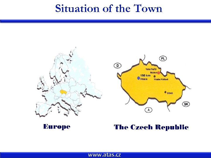 Situation of the Town www. atas. cz