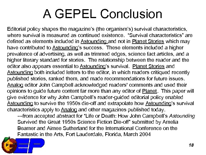 A GEPEL Conclusion Editorial policy shapes the magazine's (the organism's) survival characteristics, where survival