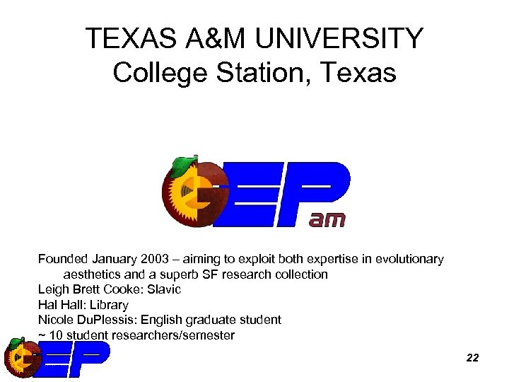 TEXAS A&M UNIVERSITY College Station, Texas Founded January 2003 – aiming to exploit both
