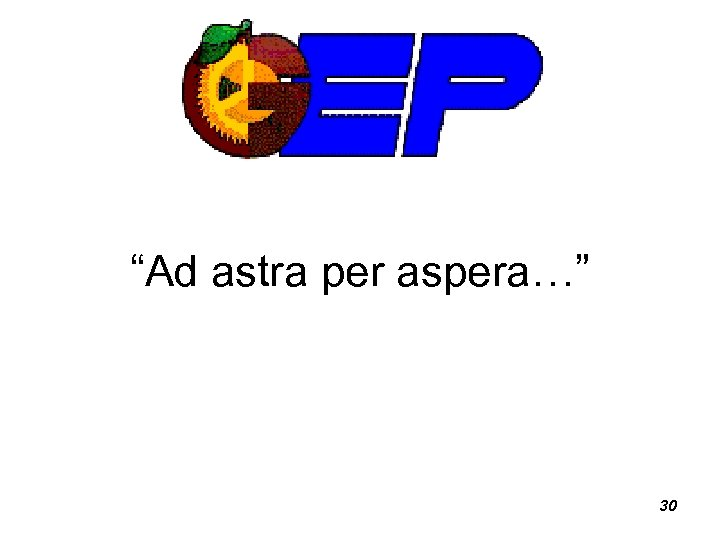 """Ad astra per aspera…"" 30"