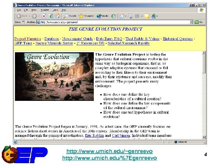 Project Website http: //www. umich. edu/~genreevo http: //www. umich. edu/%7 Egenreevo 4