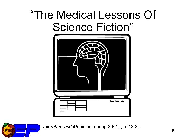 """""""The Medical Lessons Of Science Fiction"""" Literature and Medicine, spring 2001, pp. 13 -25"""