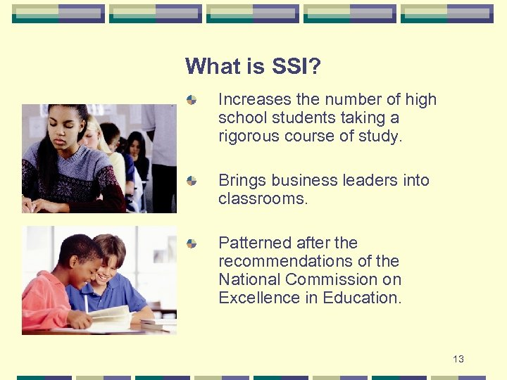 What is SSI? Increases the number of high school students taking a rigorous course