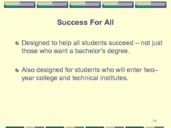 Success For All Designed to help all students succeed – not just those who