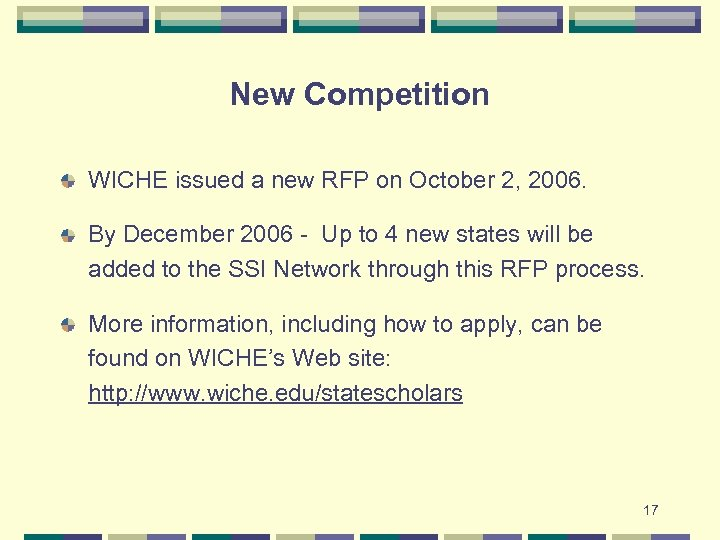 New Competition WICHE issued a new RFP on October 2, 2006. By December 2006