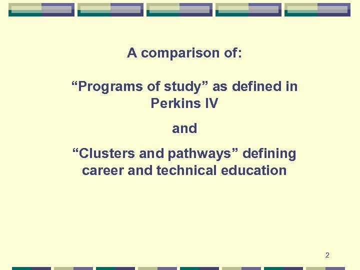 "A comparison of: ""Programs of study"" as defined in Perkins IV and ""Clusters and"