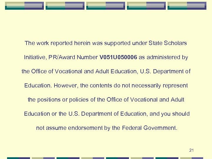 The work reported herein was supported under State Scholars Initiative, PR/Award Number V 051