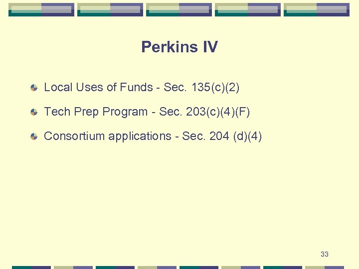 Perkins IV Local Uses of Funds - Sec. 135(c)(2) Tech Prep Program - Sec.