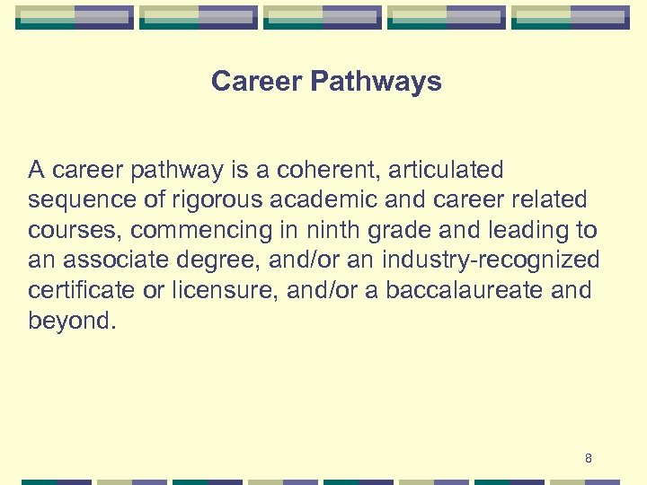 Career Pathways A career pathway is a coherent, articulated sequence of rigorous academic and