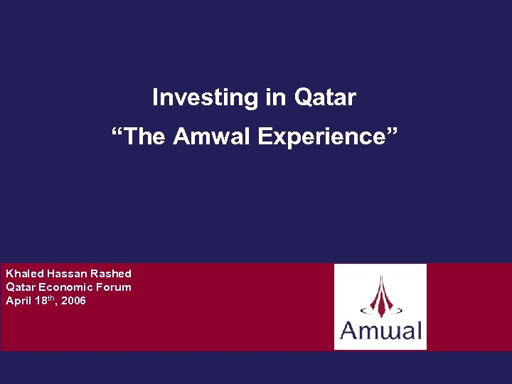 """Investing in Qatar """"The Amwal Experience"""" Khaled Hassan Rashed Qatar Economic Forum April 18"""