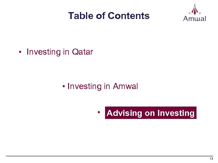 Table of Contents • Investing in Qatar • Investing in Amwal • Advising on