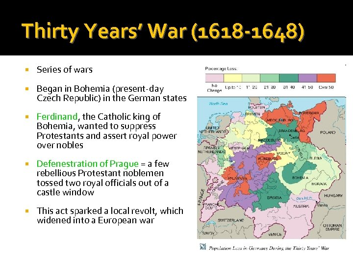 Thirty Years' War (1618 -1648) Series of wars Began in Bohemia (present-day Czech Republic)