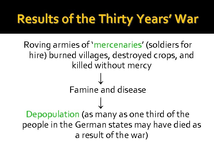 Results of the Thirty Years' War Roving armies of 'mercenaries' (soldiers for hire) burned