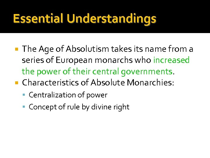 Essential Understandings The Age of Absolutism takes its name from a series of European