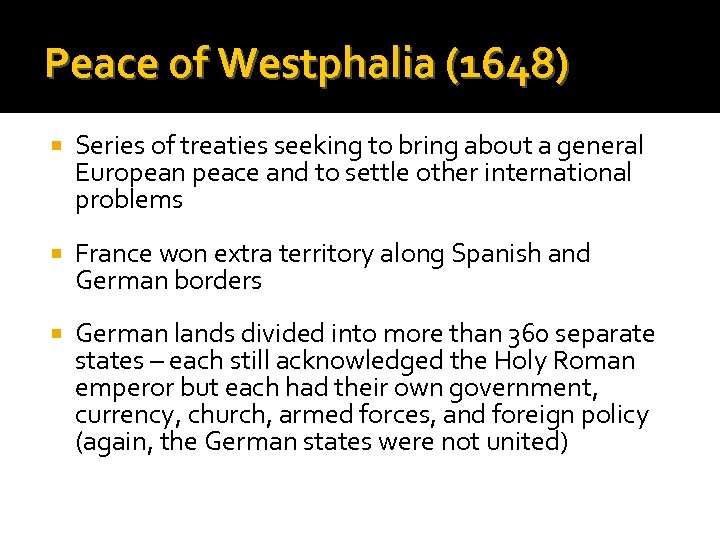 Peace of Westphalia (1648) Series of treaties seeking to bring about a general European