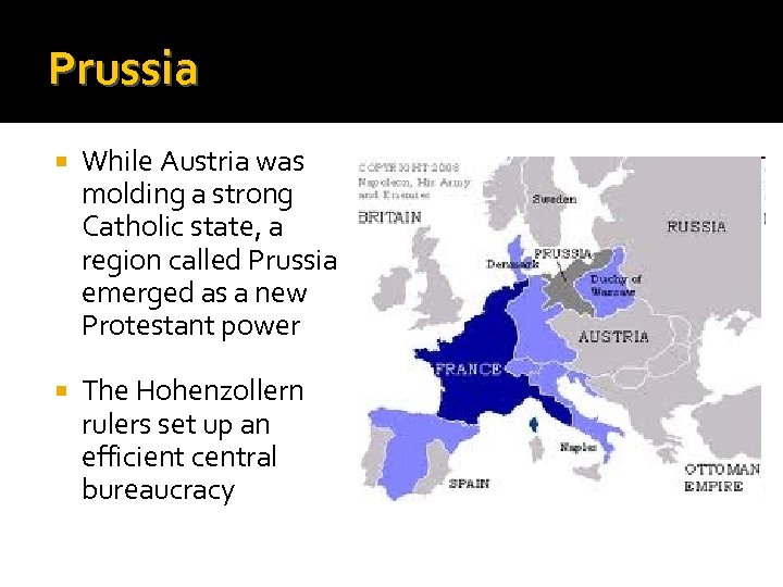 Prussia While Austria was molding a strong Catholic state, a region called Prussia emerged