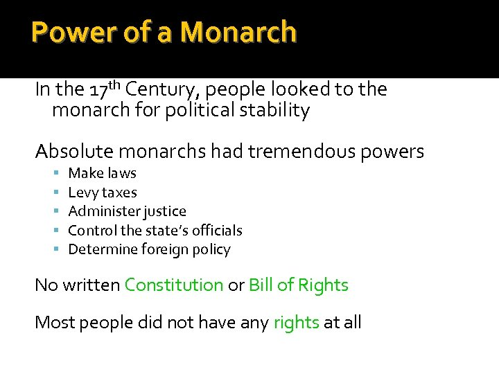 Power of a Monarch In the 17 th Century, people looked to the monarch