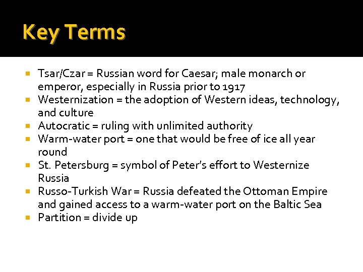 Key Terms Tsar/Czar = Russian word for Caesar; male monarch or emperor, especially in