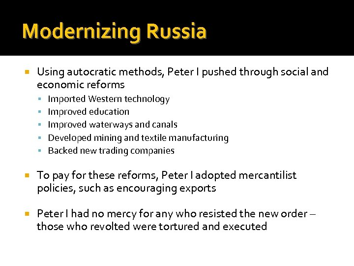Modernizing Russia Using autocratic methods, Peter I pushed through social and economic reforms Imported