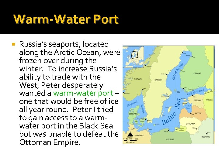 Warm-Water Port Russia's seaports, located along the Arctic Ocean, were frozen over during the