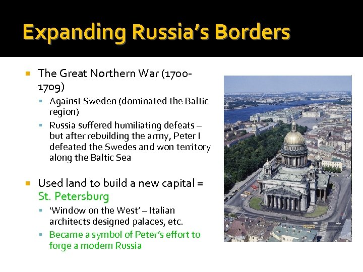 Expanding Russia's Borders The Great Northern War (17001709) Against Sweden (dominated the Baltic region)