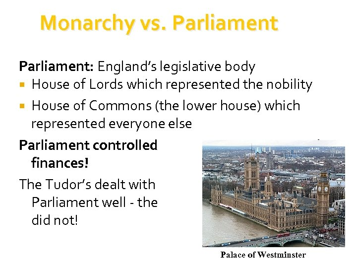 Monarchy vs. Parliament: England's legislative body House of Lords which represented the nobility House