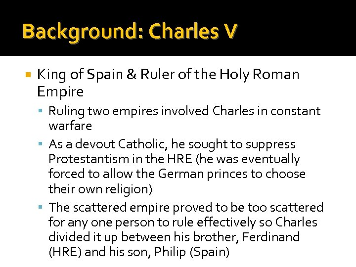 Background: Charles V King of Spain & Ruler of the Holy Roman Empire Ruling