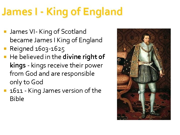 James I - King of England James VI- King of Scotland became James I