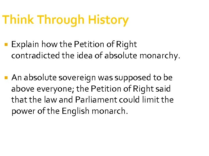 Think Through History Explain how the Petition of Right contradicted the idea of absolute