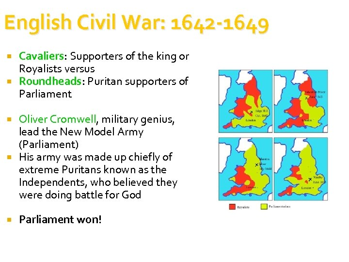 English Civil War: 1642 -1649 Cavaliers: Supporters of the king or Royalists versus Roundheads: