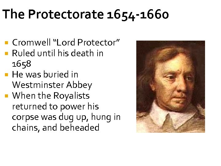 """The Protectorate 1654 -1660 Cromwell """"Lord Protector"""" Ruled until his death in 1658 He"""