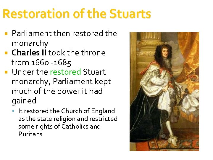 Restoration of the Stuarts Parliament then restored the monarchy Charles II took the throne