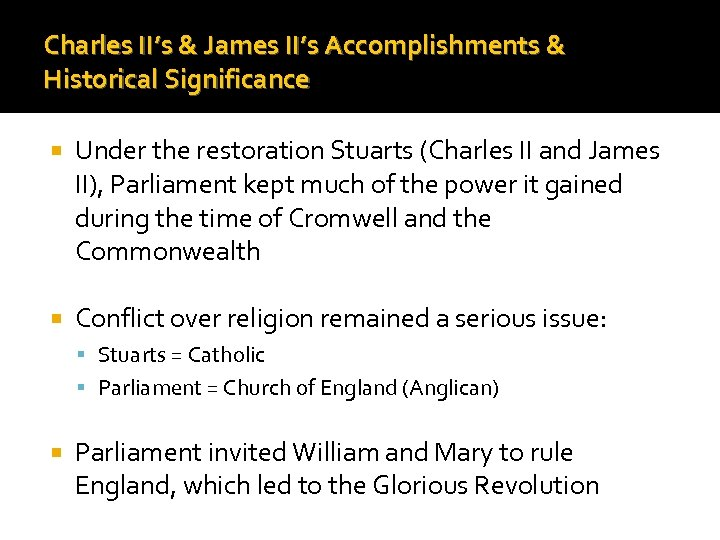 Charles II's & James II's Accomplishments & Historical Significance Under the restoration Stuarts (Charles