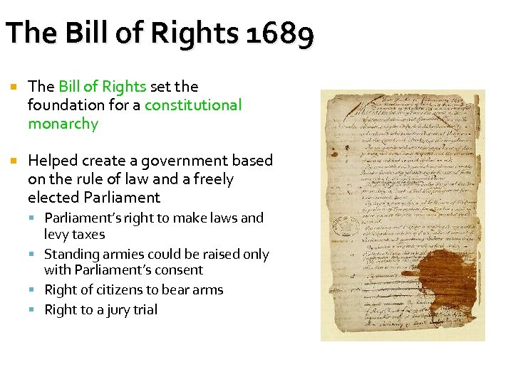 The Bill of Rights 1689 The Bill of Rights set the foundation for a