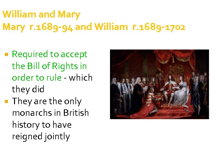 William and Mary r. 1689 -94 and William r. 1689 -1702 Required to accept