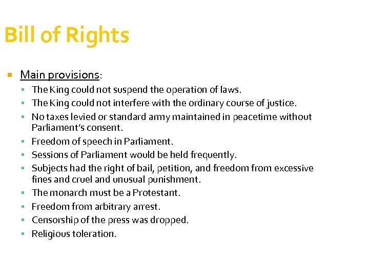 Bill of Rights Main provisions: The King could not suspend the operation of laws.