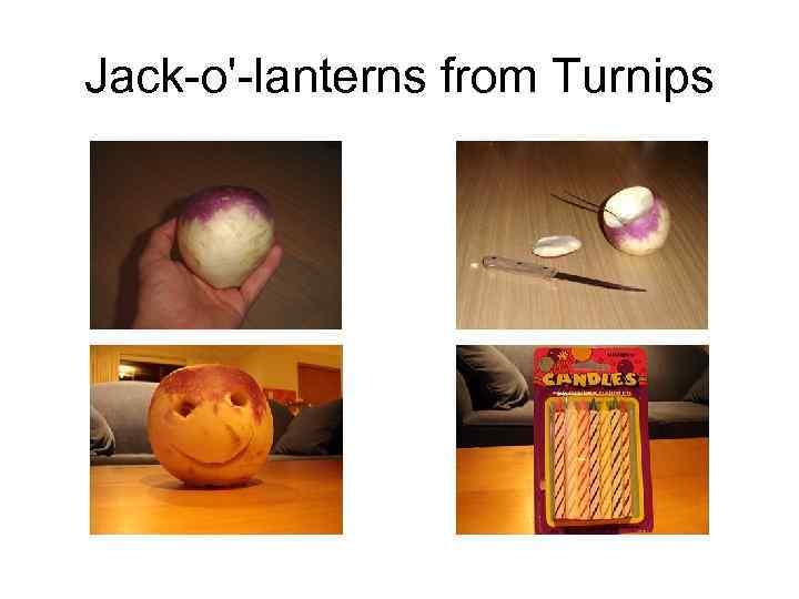 Jack-o'-lanterns from Turnips