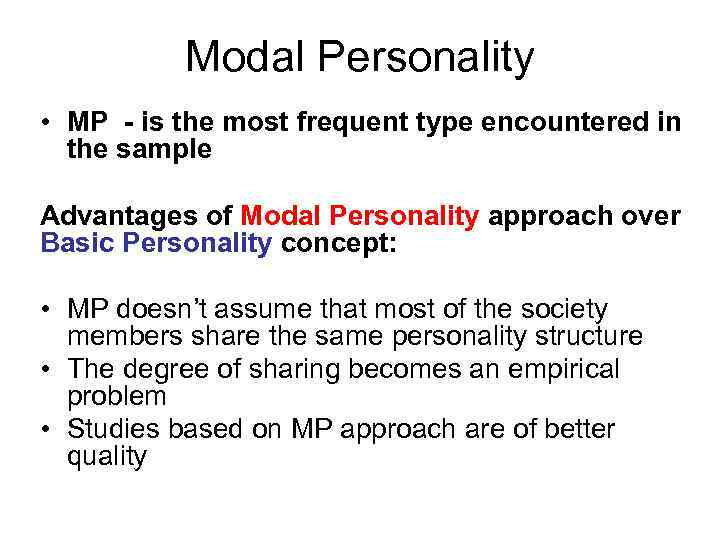Modal Personality • MP - is the most frequent type encountered in the sample