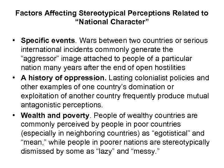 """Factors Affecting Stereotypical Perceptions Related to """"National Character"""" • Specific events. Wars between two"""