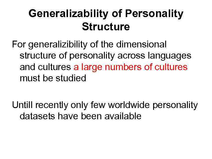 Generalizability of Personality Structure For generalizibility of the dimensional structure of personality across languages