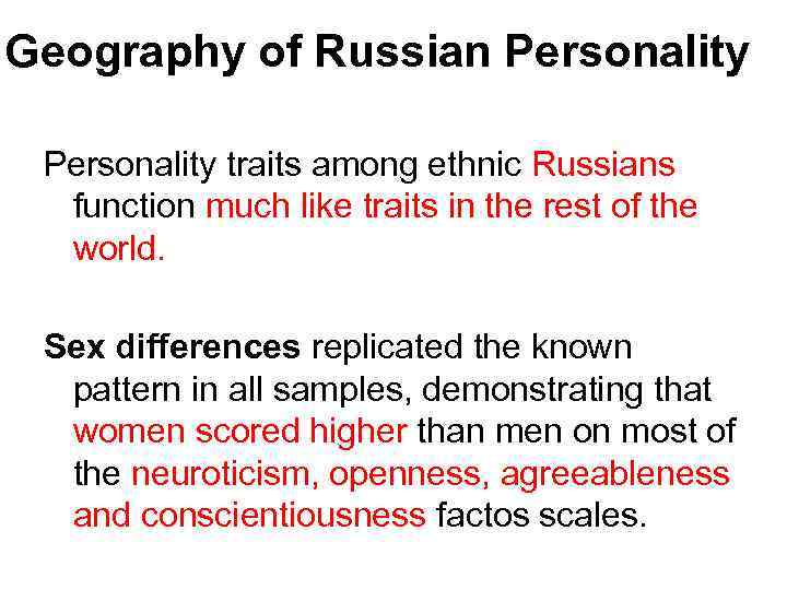 Geography of Russian Personality traits among ethnic Russians function much like traits in the