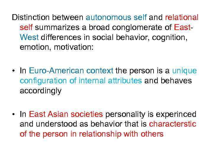Distinction between autonomous self and relational self summarizes a broad conglomerate of East. West