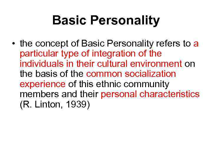 Basic Personality • the concept of Basic Personality refers to a particular type of