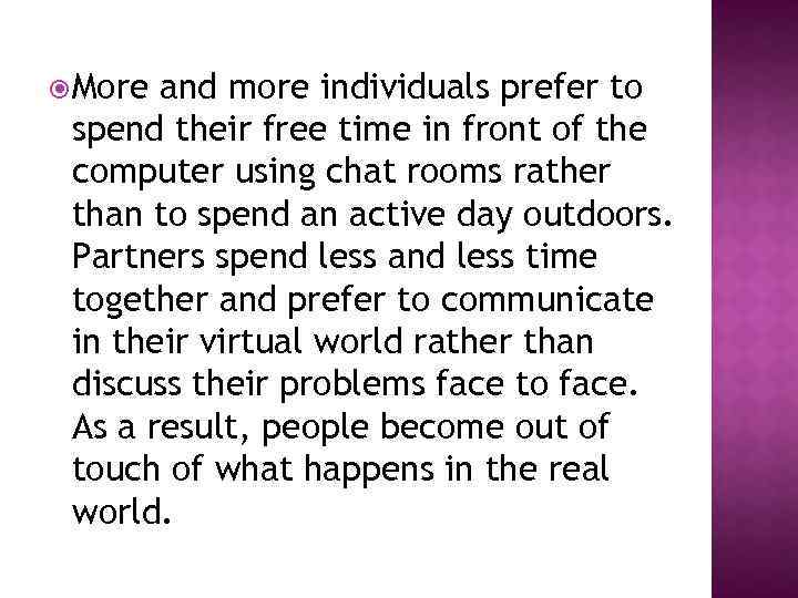 More and more individuals prefer to spend their free time in front of
